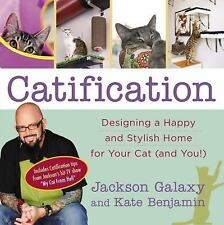 Catification : Designing a Happy and Stylish Home for Your Cat (and You!) by...