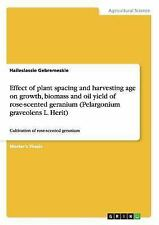 Effect of Plant Spacing and Harvesting Age on Growth, Biomass and Oil Yield...