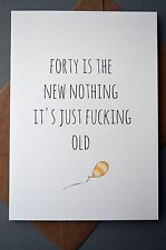 Funny 40th Birthday Card / Humour / Funny / Banter / Forty Fun  - 40 new nothing