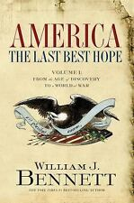 America: The Last Best Hope (Volume I): From the Age of Discovery to a World at