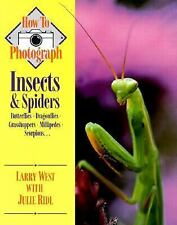 How to photograph insects & spiders (TP) West, Larry &