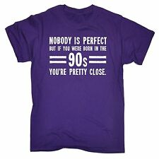 Nobody Is Perfect Born In The 90s You're Pretty Close MENS T-SHIRT birthday gift