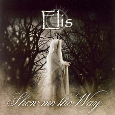 Elis  Show Me The Way  New CD ep  Napalm Records  Heavy Metal, Symphonic Rock