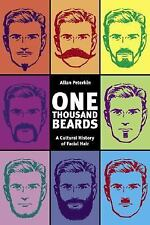 One Thousand Beards : A Cultural History of Facial Hair by Allan Peterkin...