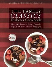 The Family Classics Diabetes Cookbook : Over 140 Favorite Recipes from the...