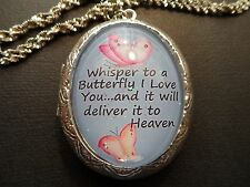 WHISPER TO A BUTTERFLY I LOVE YOU AND IT WILL DELIVER IT TO HEAVEN LOCKET