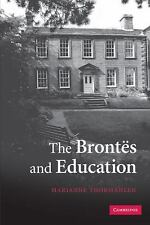 The Brontës and Education by Marianne Thormahlen (2011, Paperback)