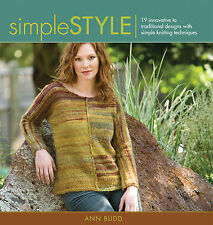 Budd, Ann Simple Style 19 Innovative to Traditional Designs with Simple Knitting