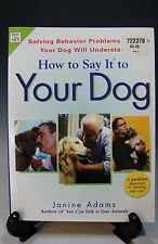 How To Say It to Your Dog: Solving Behavior Problems by Janine Adams (248)