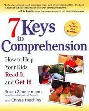 7 Keys to Comprehension : How to Help Your Kids Read It and Get It! by Chryse...