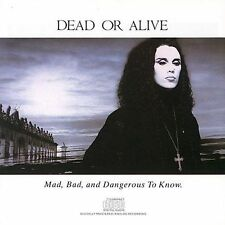 Dead Or Alive Mad, Bad And Dangerous To Know CD