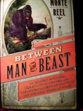 Between Man And Beast by Monte Reel new paperback Book Club edition