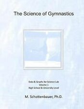 The Science of Gymnastics : Data and Graphs for Science Lab by M....