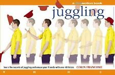 Juggling: Learn the Secrets of Juggling and Amaze Your Friends with Over 40 Tric