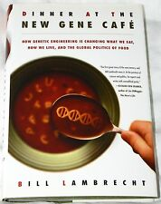 Dinner at the New Gene Café: Genetic Engineering What We Eat - Lambrecht 2001 HC
