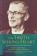 The Truth-seeking Heart: Austin Farrer and His Writings (Canterbury Studies in S
