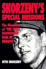 "Skorzeny's Special Missions: The Memoirs of ""The Most Dangerous Man in Europe"","