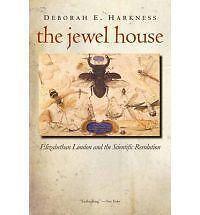 The Jewel House – Elizabeth London and the Scientific Revolution, Deborah