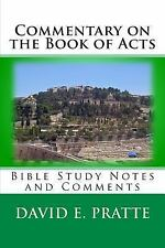 Commentary on the Book of Acts : Bible Study Notes and Comments by David E....
