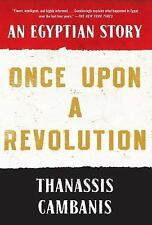 Once upon a Revolution : An Egyptian Story by Thanassis Cambanis (2016,...