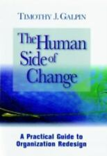 The Human Side of Change: A Practical Guide to Organization Redesign by Timo