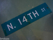 """LARGE ORIGINAL N. 14TH ST STREET SIGN 48"""" X 12"""" WHITE LETTERING ON GREEN"""