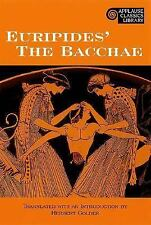 The Bacchae (The Applause Classical Library, Featuring New)-ExLibrary