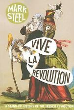Vive la Revolution : A Stand-Up History of the French Revolution by Mark...