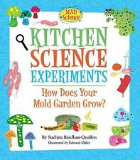 Kitchen Science Experiments: How Does Your Mold Garden Grow? (Mad Scie-ExLibrary
