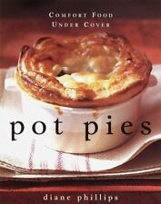 Pot Pies : Comfort Food under Cover by Diane Phillips (2000, Hardcover)