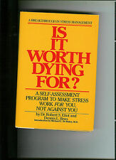 IS IT WORTH DYING FOR? SELF ASSESSMENT - MAKE STRESS WORK FOR YOU