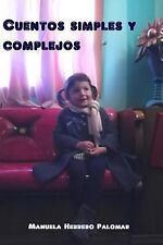 Cuentos Simples y Complejos by Manuela Herrero Palomar (2014, Paperback)