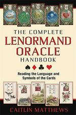 The Complete Lenormand Oracle Handbook : Reading the Language and Symbols of...