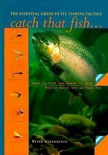 Catch That Fish: The Essential Guide to Fly Fishing Tactics, Gathercole, Peter,