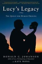 Lucy's Legacy : The Quest for Human Origins by Donald Johanson and Kate Wong...