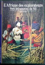 L'Afrique des explorateurs. Vers les sources du Nil (Découvertes Gallimard)