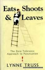Truss, Lynne EATS, SHOOTS & LEAVES : THE ZERO TOLERANCE APPROACH TO PUNCTUATION