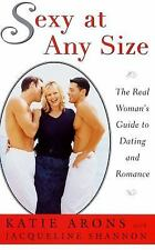 Sexy at Any Size: The Real Woman's Guide To Dating and Romance-ExLibrary