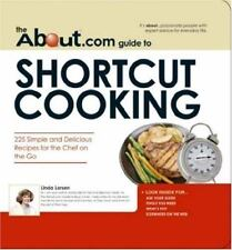 The About.Com Guide To Shortcut Cooking: 225 Simple and Delicious Reci-ExLibrary