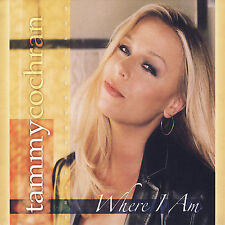 Where I Am * by Tammy Cochran (CD, Jul-2007, Shanachie Records)