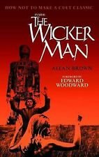 Inside the  Wicker Man : How Not to Make a Cult Classic by Allan Brown...