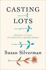 Casting Lots : Creating a Family in a Beautiful, Broken World by Susan...