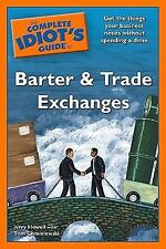 The Complete Idiot's Guide to Barter and Trade Exchange-NEW Free S/H
