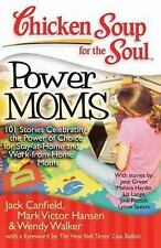 Chicken Soup for the Soul: Power Moms - 101 Stories Celebrating the Power of...