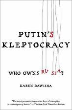 Putin's Kleptocracy : Who Owns Russia? by Karen Dawisha (2015, Paperback)