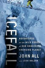 Icefall: Adventures at the Wild Edges of Our Dangerous, Changing Planet (2017)
