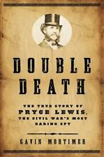 Double Death: The True Story of Pryce Lewis, the Civil War's Most Dari-ExLibrary
