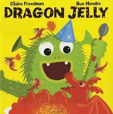 Dragon Jelly by Claire Freedman (2015, Picture Book)