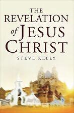 The Revelation OF Jesus Christ steve kelly christian book apocalypse horsemen