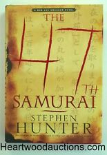 The 47th SAMURAI by Stephen Hunter SIGNED FIRST